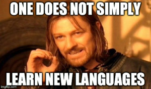 one does not simply learn languages