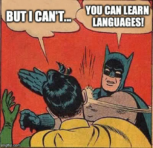 you can learn languages
